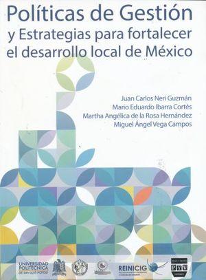 POLITICAS DE GESTION Y ESTRATEGIAS PARA FORTALECER EL DESARROLLO LOCAL DE MEXICO