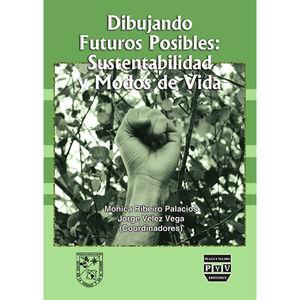 DIBUJANDO FUTUROS POSIBLES. SUSTENTABILIDAD MODOS DE VIDA