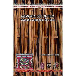 MEMORIA DEL OLVIDO. VIVIENDA VERNÁCULA ÑUU SAVI