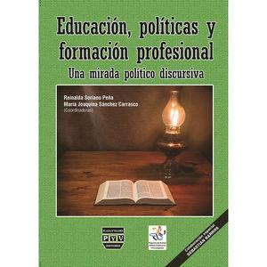 EDUCACION POLITICAS Y FORMACION PROFESIONAL. UNA MIRADA POLITICO DISCURSIVA
