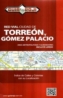 RED VIAL CIUDAD DE TORREON Y GOMEZ PALACIO. GUIA ROJI