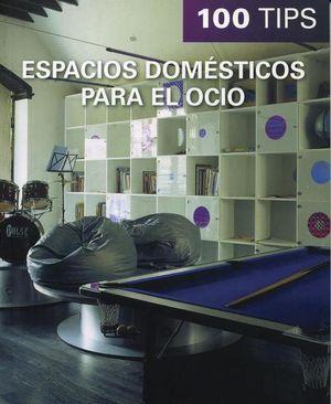 100 Tips espacios domésticos para el ocio