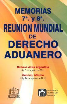 MEMORIAS 7 Y 8 REUNION MUNDIAL DE DERECHO ADUANERO