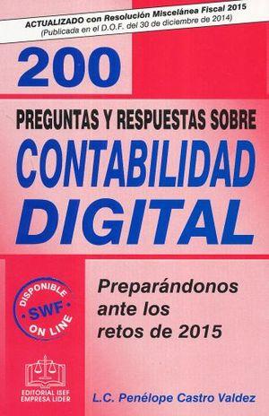 200 PREGUNTAS Y RESPUESTAS SOBRE CONTABILIDAD DIGITAL. PREPARANDONOS ANTE LOS RETOS DE 2015