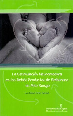 ESTIMULACION NEUROMOTORA EN LOS BEBES PRODUCTOS DE EMBARAZO DE ALTO RIESGO, LA