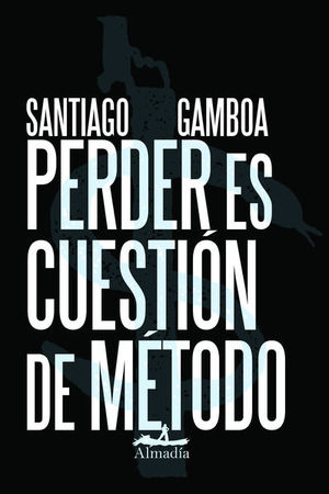 PERDER ES CUESTION DE METODO