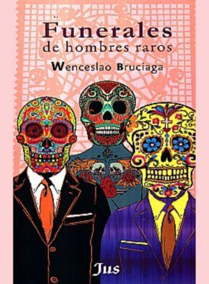 FUNERALES DE HOMBRES RAROS
