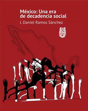 MEXICO UNA ERA DE DECADENCIA SOCIAL