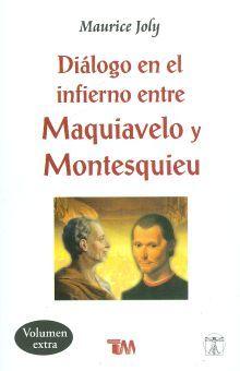 DIALOGO EN EL INFIERNO ENTRE MAQUIAVELO Y MONTESQUIEU