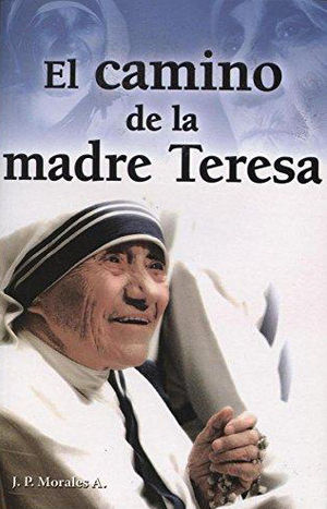 CAMINO DE LA MADRE TERESA, EL