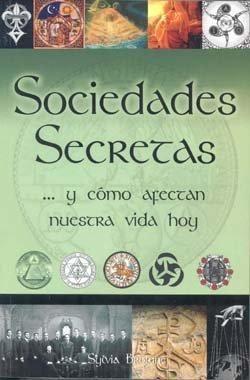 SOCIEDADES SECRETAS Y COMO AFECTAN NUESTRA VIDA HOY