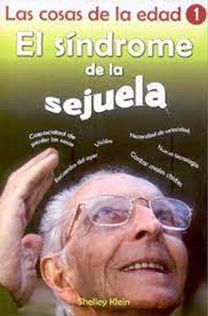 COSAS DE LA EDAD 1, LAS. EL SINDROME DE LA SEJUELA