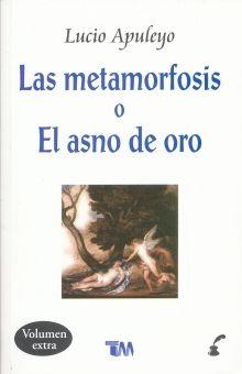 METAMORFOSIS, LAS / EL ASNO DE ORO