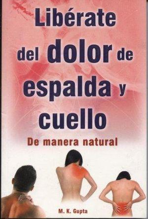 LIBERATE DEL DOLOR DE ESPALDA Y CUELLO