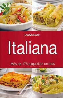 ITALIANA. COCINA SELECTA MAS DE 175 EXQUISITAS RECETAS
