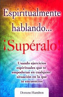 ESPIRITUALMENTE HABLANDO. SUPERALO