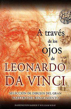 A TRAVES DE LOS OJOS DE LEONARDO DA VINCI