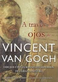 A TRAVES DE LOS OJOS DE VINCENT VAN GOGH
