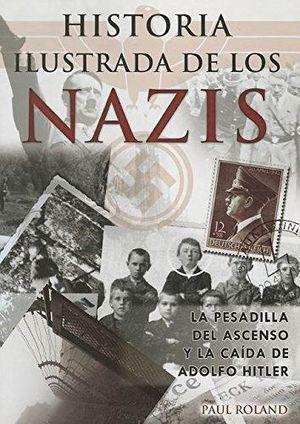 HISTORIA ILUSTRADA DE LOS NAZIS