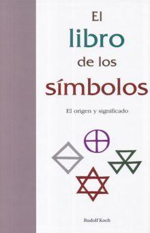 LIBRO DE LOS SIMBOLOS, EL. EL ORIGEN Y SIGNIFICADO / PD.