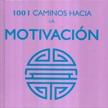 1001 CAMINOS HACIA LA MOTIVACION / PD.