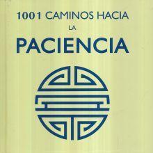 1001 CAMINOS HACIA LA PACIENCIA / PD.
