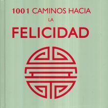 1001 CAMINOS HACIA LA FELICIDAD / PD.