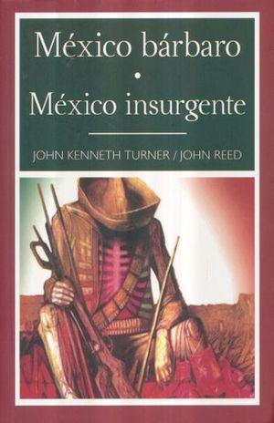 MEXICO BARBARO / MEXICO INSURGENTE