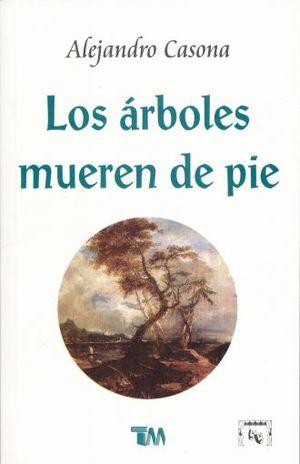 ARBOLES MUEREN DE PIE, LOS