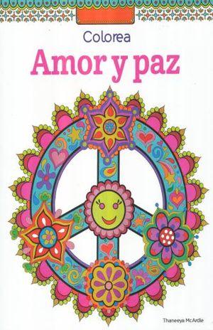 COLOREA AMOR Y PAZ