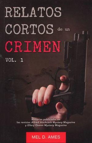 RELATOS CORTOS DE UN CRIMEN / VOL. 1