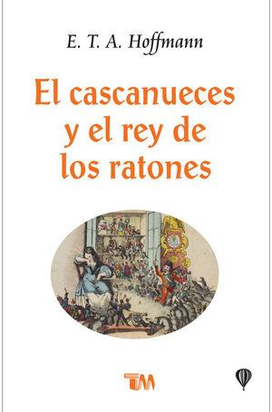 CASCANUECES Y EL REY DE LOS RATONES, EL
