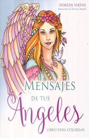 MENSAJES DE TUS ANGELES. LIBRO PARA COLOREAR