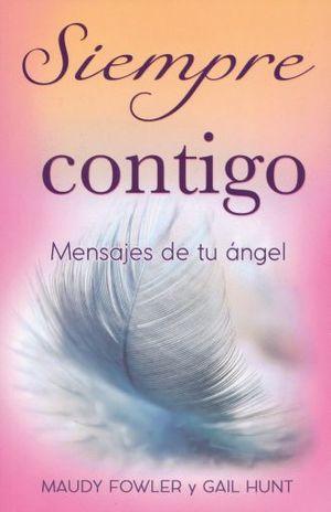 SIEMPRE CONTIGO. MENSAJES DE TU ANGEL