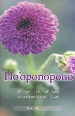 HO OPONOPONO. 30 FORMULAS DE SABIDURIA PARA SANAR LOS CONFLICTOS
