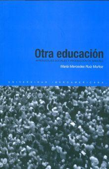 OTRA EDUCACION. APRENDIZAJES SOCIALES Y PRODUCCION DE SABERES