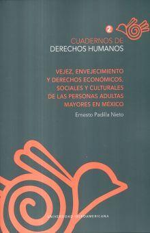 CUADERNOS DE DERECHOS HUMANOS 2. VEJEZ ENVEJECIMIENTO Y DERECHOS ECONOMICOS