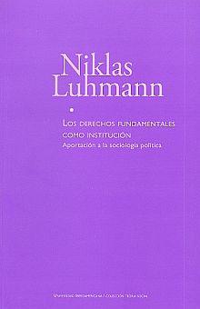 DERECHOS FUNDAMENTALES COMO INSTITUCION, LOS. APORTACION A LA SOCIOLOGIA POLITICA