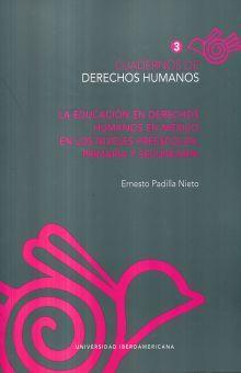 CUADERNOS DE DERECHOS HUMANOS 3. LA EDUCACION EN DERECHOS HUMANO EN MEXICO