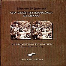 UNA VISION ESTEREOSCOPICA DE MEXICO