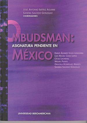 OMBUDSMAN. ASIGNATURA PENDIENTE EN MEXICO