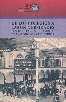 DE LOS COLEGIOS A LAS UNIVERSIDADES. LOS JESUITAS EN EL AMBITO DE LA EDUCACION SUPERIOR