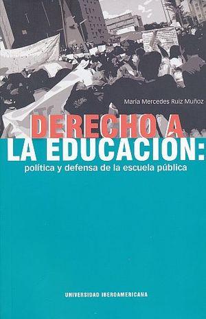 DERECHO A LA EDUCACION. POLITICA Y DEFENSA DE LA ESCUELA PUBLICA