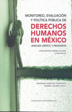 MONITOREO EVALUACION Y POLITICA PUBLICA DE DERECHOS HUMANOS EN MEXICO. ANALISIS CRITICO Y PROPUESTA