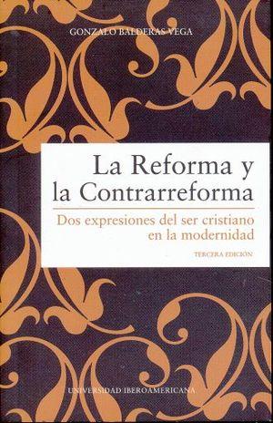 REFORMA Y LA CONTRARREFORMA, LA / 3 ED.