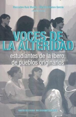 VOCES DE LA ALTERIDAD. ESTUDIANTES DE LA IBERO DE PUEBLOS ORIGINARIOS