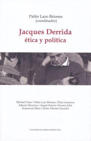 JACQUES DERRIDA ETICA Y POLITICA