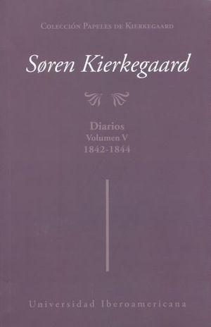 SOREN KIERKEGAARD. DIARIOS / VOL. 5 1842-1844