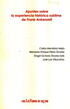 APUNTES SOBRE LA EXPERIENCIA HISTORICA SUBLIME DE FRANK ANKERSMIT