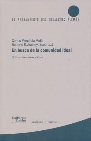 EN BUSCA DE LA COMUNIDAD IDEAL. NOTAS SOBRE COSMOPOLITISMO
